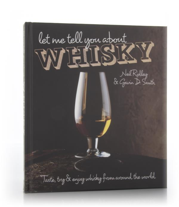 Let Me Tell You About Whisky (Neil Ridley & Gavin D. Smith) Books