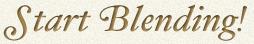 Start Blending!